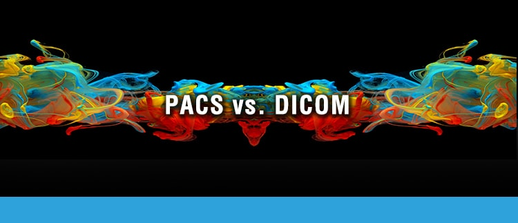 Difference between PACS and DICOM