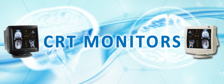 CRT Monitors - Medical Imaging CRT Monitors